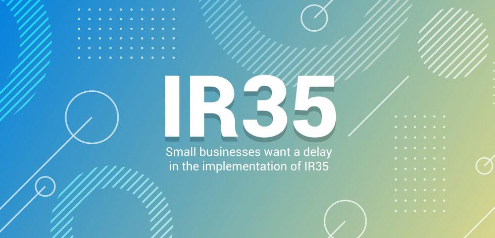 Small businesses want a delay in the implementation of IR35